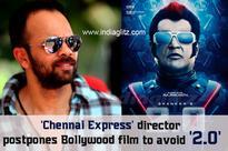 'Chennai Express' director postpones Bollywood film to avoid '2.0'