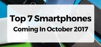 Top 7 Smartphones Coming in October 2017; And A Special Mention