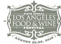 Los Angeles Food & Wine Festival returns August 25 - 28