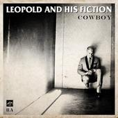 Leopold and His Fiction Release New Song + Video 'Cowboy'
