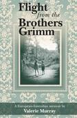 Flight from the Brothers Grimm: fleeing Hungary
