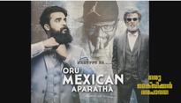 Tovino Thomas' 'Oru Mexican Aparatha' gets 'Kabali' connection with Arunraja Kamaraj [VIDEO]