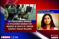 UP: 42 policemen booked for alleged murder of terror suspect