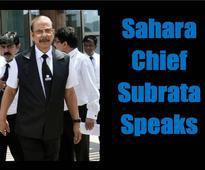 Sahara Chief Subrata Roy Speaks