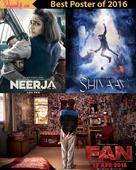 Shah Rukh Khan's FAN, Ajay Devgn's Shivaay, Sonam Kapoor's Neerja  Vote for the best movie poster of 2016