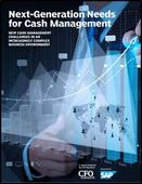 Next-Generation Needs for Cash Management: New Cash Management Challenges in an Increasingly Complex Business Environment
