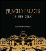 Book Review: Delhi's princely palaces come alive in invaluable contribution to posterity