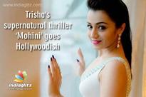 Trisha's supernatural thriller 'Mohini' goes Hollywoodish