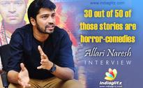 30 out of 50 of those stories are horror-comedies: Allari Naresh