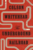 The Underground Railroad: Powerful novel of slavery