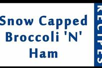 Snow Capped Broccoli N Ham | Easy Low Carb Recipes | DIET RECIPES | RECIPES LIBRARY