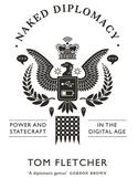 Book review: Naked Diplomacy: Power and Statecraft in the Digital Age by Tom Fletcher