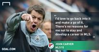 John Carver hoping for another chance to coach in MLS