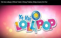 Yeh Hai Lollipop trailer out now