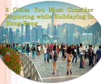 3 cities you must consider exploring while holidaying in hong kong