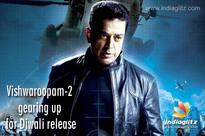 Vishwaroopam-2 gearing up for Diwali release