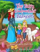 The Fairy Godmother Babysits by Dr. Amy L. Stark Debuts on Amazon.com July 13, 2016Second in illustrated children's book series for the California psychologist and author