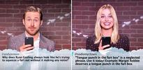 WATCH: Margot Robbie, Ryan Gosling, Paul Rudd and more A-listers have their pride wounded with mean tweets