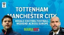 Tottenham vs Man City fixture heralds exciting football weekend across Europe