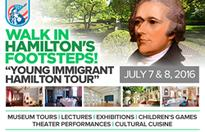 July 7th & 8th ~ Walk in Alexander Hamilton's Footsteps in Elizabeth, NJ July 01, 2016The life and legacy of Alexander Hamilton will be on center stage in Elizabeth, New Jersey on Thursday and Friday, July 7 and...