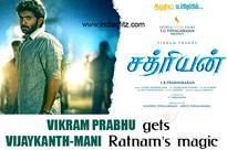Vikram Prabhu gets Vijaykanth-Mani Ratnam's magic