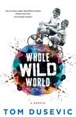 Whole Wild World: Making sense of an early life