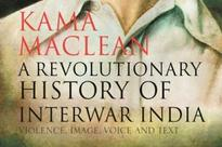 Book review: A revolutionary history of Inte war India by Kama Maclean
