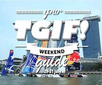TGIF!: Your weekend guide (29-31 July 2016)