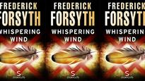 Frederick Forsyth's Novel Whispering Wind in the Works as Movie