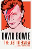 Cover Revealed For David Bowie: The Last Interview and Other Conversations