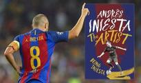 Book Review: Andres Iniesta The Artist, Being Iniesta