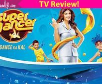 Super Dancer TV Review: Ananya Choksi, Deepali Borkar and Pancham Bhagwati leave an impact!