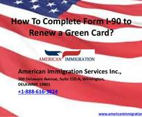 How to complete form i 90 to renew a green card