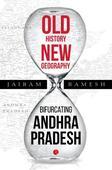 I was an instrument of destiny: Jairam Ramesh on the Andhra Pradesh bifurcation