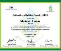 SHRIRAM LUXOR IS PRE-CERTIFIED GOLD BY INDIAN GREEN BUILDING COUNCIL (IGBC)