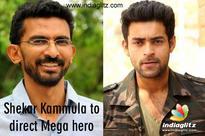 Shekar Kammula to direct Mega hero