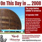 On This Day in 2008 | The Large Hadron Collider is turned on