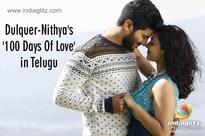 Dulquer-Nithya's '100 Days Of Love' in Telugu