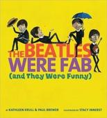 The Beatles Were Fab, by Kathleen Krull and Paul Brewer