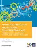 Advancing Innovation and Inclusion for a Prosperous Asia: Proceedings of the ADB-Asian Think Tank Development Forum 2015
