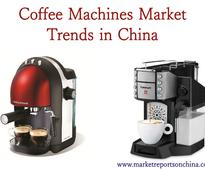 Coffee Machines Market Trends in China