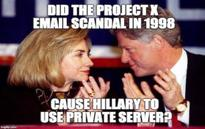 The Clintons First Email Scandal: Project X 1996-1998