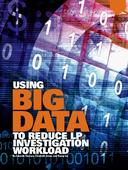 Using Big Data to Reduce Loss Prevention Investigation Workload