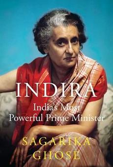 The Truth and Myth of Indira Gandhi