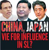 CHINA, JAPAN vie for influence  in SL?