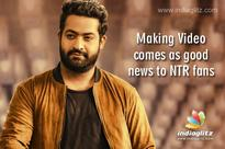 Making Video comes as good news to NTR fans