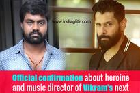 Official confirmation about heroine and music director of Vikram's next
