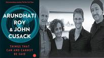 More Arundhati Roy-John Cusack than Snowden: Things That Can and Cannot Be Said