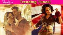 Trending Tunes: Hrithik Roshan's Kisi Se Pyar Ho Jaye and Kangana Ranaut's Bloody Hell are a hit this week