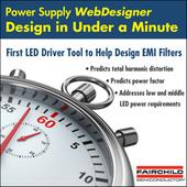 Fairchild  Power supply designer provides CCM, non-isolated PFC buck and buck LED driver designs in under a minute